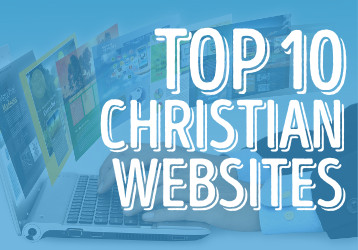 Top 10 Christian Websites